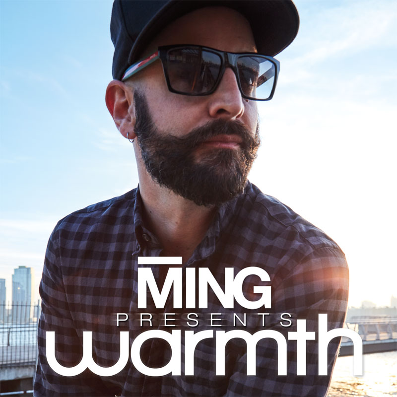 MING Presents Warmth Radio Show, Grammy nominated remixer, producer, writer, touring DJ